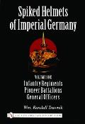 Spiked Helmets Of Imperial Germany Volume 1