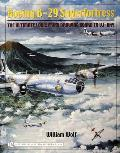 Boeing B-29 Superfortress: The Ultimate Look: From Drawing Board to Vj-Day