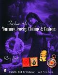 Fashionable Mourning Jewelry, Clothing, & Customs