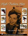 High Fashion Hats, 1950-1980