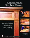 Constructing a Fireplace Mantel: Step-By-Step from Plywood and Stock Moldings