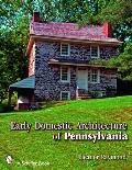 Early Domestic Architecture of Pennsylvania Cover