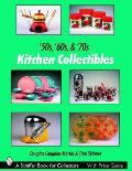 50s, '60s, & '70s Kitchen Collectibles