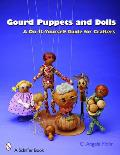 Gourd Puppets and Dolls: A Do-It-Yourself for Crafters Cover