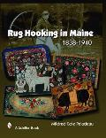 Rug Hooking in Maine: 1838-1950
