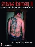 Studying Horiyoshi III: A Westerner's Journey Into Japanese Tattoo Cover
