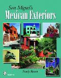San Miguel's Mexican Exteriors