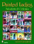 Painted Ladies: Balusters & Columns