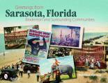Greetings from Sarasota, Florida: Bradenton and Surrounding Communities