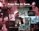 From Fire to Form: Sculpture from the Modern Blacksmith and Metalsmith