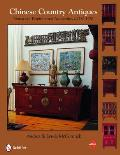 Chinese Country Antiques: Vernacular Furniture and Accessories, C.1780-1920
