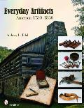 Everyday Artifacts America 1750 1850