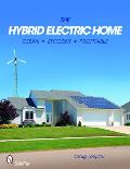 The Hybrid Electric Home: Clean * Efficient * Profitable