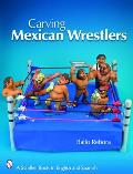 Carving Mexican Wrestlers