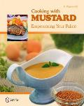 Cooking with Mustard: Empowering Your Palate