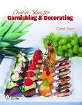 Creative Ideas for Garnishing & Decorating