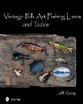 Vintage Folk Art Fishing Lures and Tackle