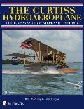 Curtiss Hydroaeroplane the Us Navys First Airplane 1911 1916