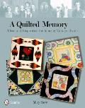 A Quilted Memory: Ideas and Inspiration for Reusing Vintage Textiles