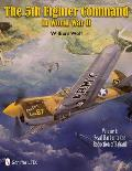 5th Fighter Command in World War II Volume 1 Pearl Harbor to the Reduction of Rabaul