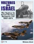 Vultures Over Israel: The Vautour in Israeli Service Squadron 110 1957-1971