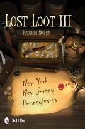 Lost Loot III New York New Jersey & Pennsylvania