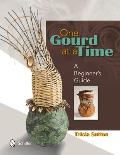 One Gourd at a Time: A Beginner's Guide Cover