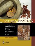 Earthen Pigments: Hand-Gathering & Using Natural Colors in Art Cover