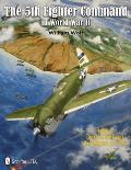 5th Fighter Command In World War II Volume 2 The End In New Guinea The Philippines To V J Day by William Wolf