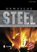 Damascus Steel Theory & Practice