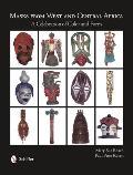 Masks from West & Central Africa A Celebration of Color & Form