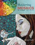 Mastering Mosaics: 19 Artists, 19...