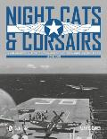 Night Cats & Corsairs The Operational History of Grumman & Vought Night Fighter Aircraft 1942 1953
