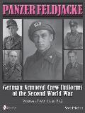 Panzer Feldjacke: German Armored Crew Uniforms of the Second World War, Vol.2: Heer PT.2.