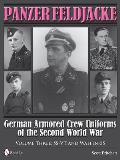 Panzer Feldjacke German Armored Crew Uniforms of the Second World War Volume 3 SS VT & Waffen SS