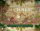 American Toile: Four Centuries of Sensational Scenic Fabrics and Wallpaper