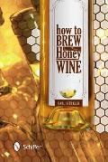 How to Brew Honey Wine