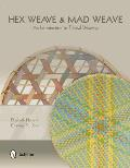 Hex Weave & Mad Weave An Introduction to Triaxial Weaving