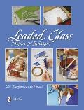 Leaded Glass Projects & Techniques