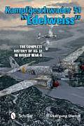 "Kampfgeschwader 51 ""Edelweiss"": The Complete History of Kg 51 in World War II"