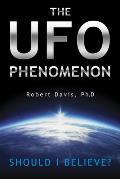 UFO Phenomenon Should I Believe