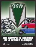 Dkw: The Complete History of a World Marque