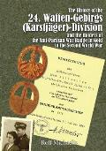 The History of the 24. Waffen-Gebirgs (Karstjager)-Division Der Ssand the Holders of the Anti-Partisan War Badge in Gold in the Second World War