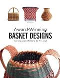Award Winning Basket Designs Techniques & Patterns for All Levels