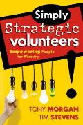 Simply Strategic Volunteers : Empowering People for Ministry (05 Edition)