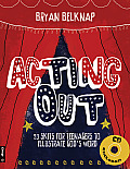 Acting Out: 20 Skits for Teenagers to Illustrate God's Word (Book & CD-ROM)