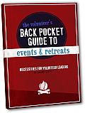 The Volunteer's Back Pocket Guide to Events and Retreats: Necessities for Volunteer Leaders