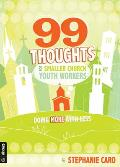 99 Thoughts for Smaller Church Youth Workers: Doing More with Less