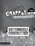 Grapple Jr. High: Get Yourself Committed: 12 Lessons on Tackling Tough Questions about God, Others, and Me