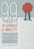 99 Thoughts on Marriage & Ministry: Prioritizing the Holymess of Matrimony